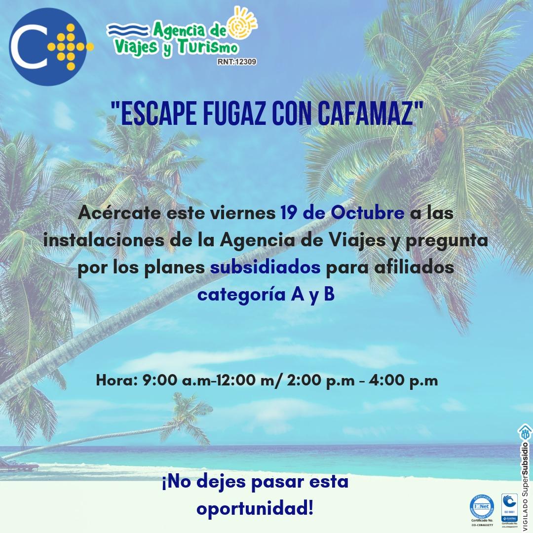 Escape fugaz con CAFAMAZ